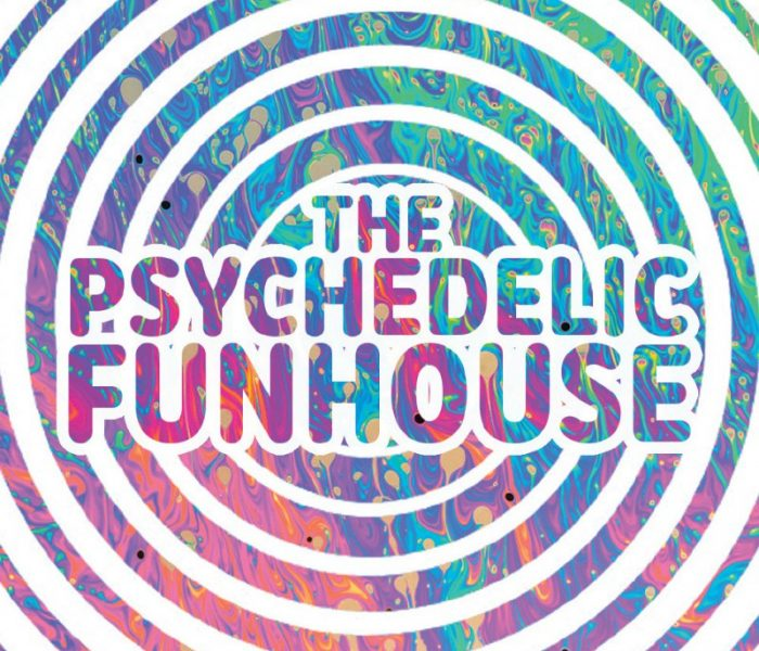 The Crazy, Wacky, Weird Psychedelic Funhouse!
