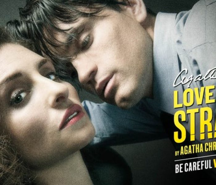 """It's Lived not Recited""- Justin Avoth and Nicola Sanderson on Agatha Christie's Love From A Stranger"