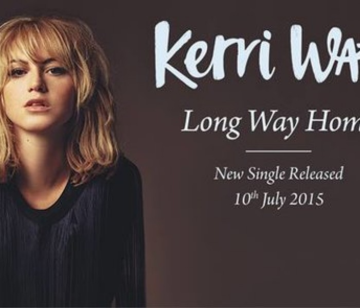 Kerri Watt Returns With Her Beautiful New Single 'Long Way Home'