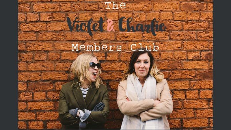 Violet and Charlie Members Club