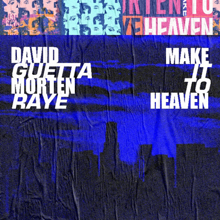 David Guetta goes full house teaming up with Morten & Raye for 'Make it to Heaven'